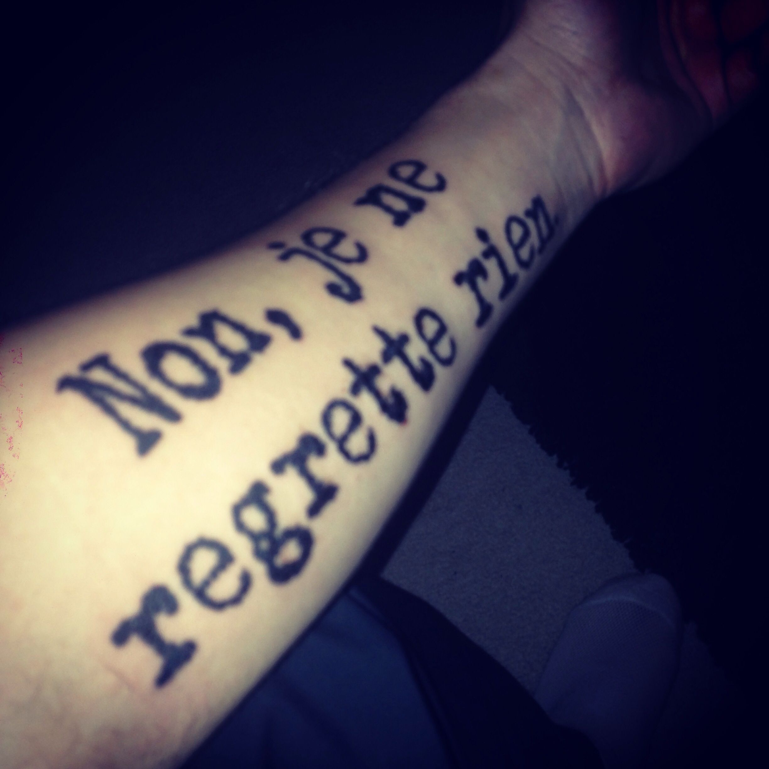 French Tattoo Je Ne Regrette Rien No Regrets: #tattoo #tattoos #forearm ... Non, Je Ne Regrette Rien. No