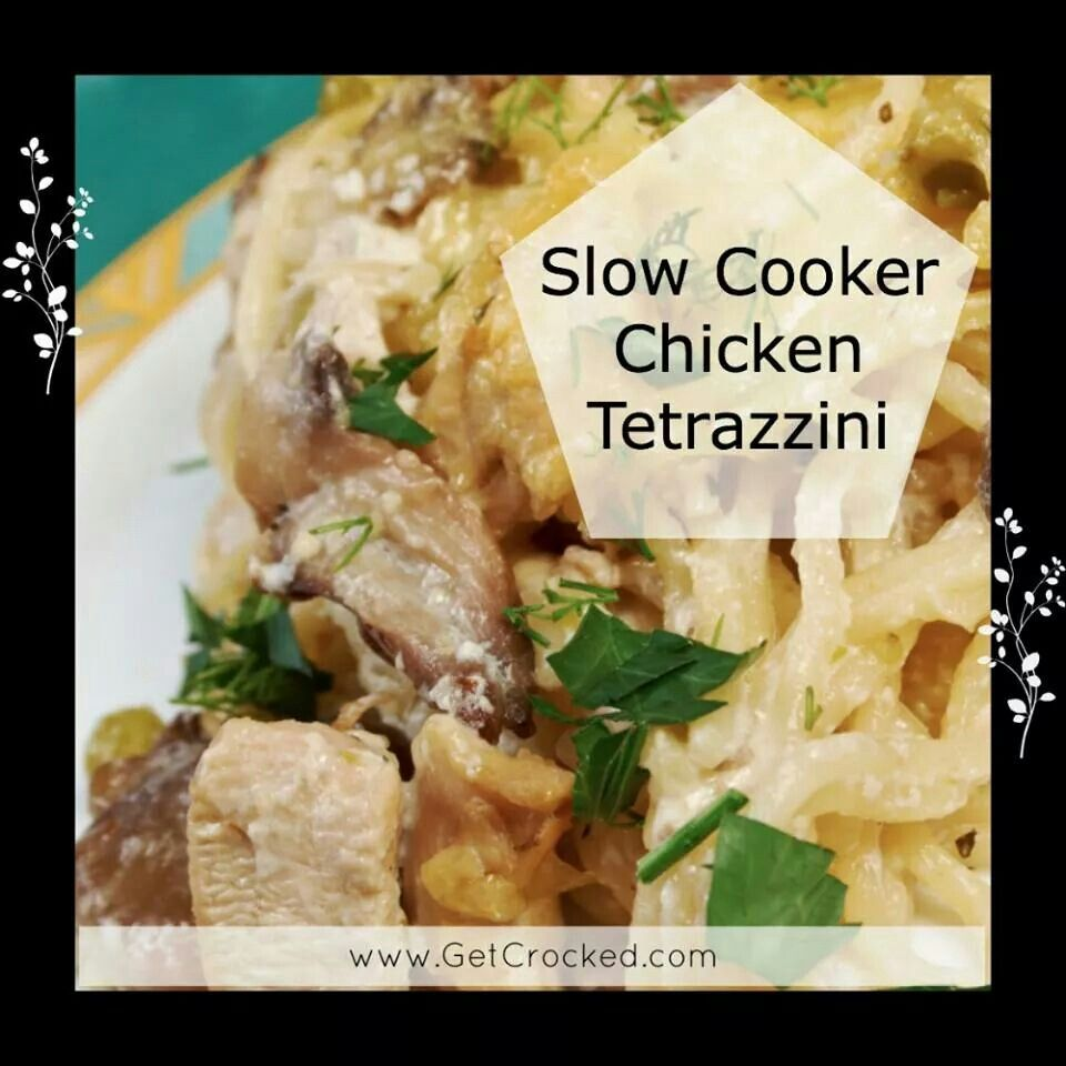 Slow Cooker Chicken Tetrazzini | Recipes | Pinterest