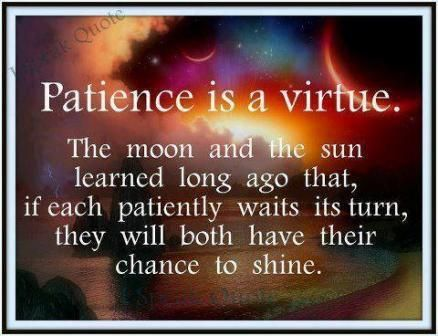 patience vs virtue Patience is a virtue patience noun the capacity of enduring hardship or inconvenience without complaint: forbearance, long-suffering, resignation, tolerance translations.