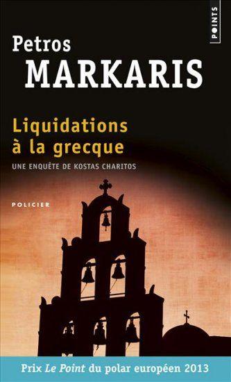 Markaris, Petros - Liquidations à la grecque