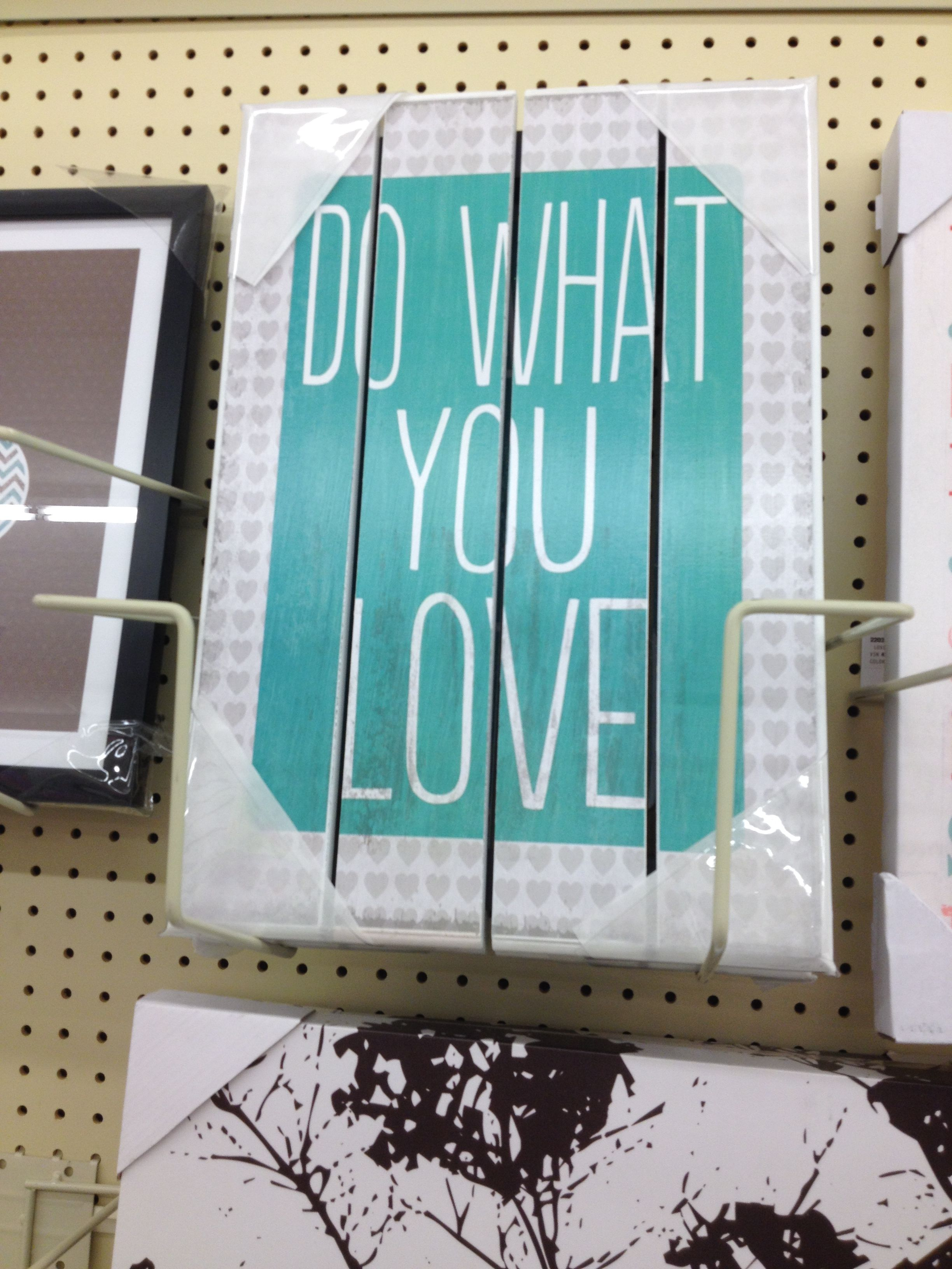 Do what you love hobby lobby my home decor wishes for Www house com