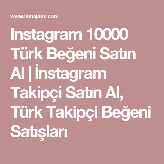 Instagram 10000 Türk Beğeni Satın Al | İnstagram Takipçi Satın Al ...
