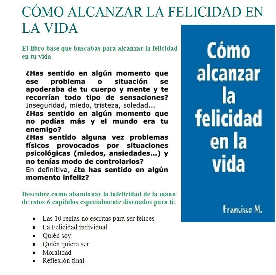 """LIBRO PUBLICADO """"CÓMO ALCANZAR LA FELICIDAD EN LA VIDA"""""""