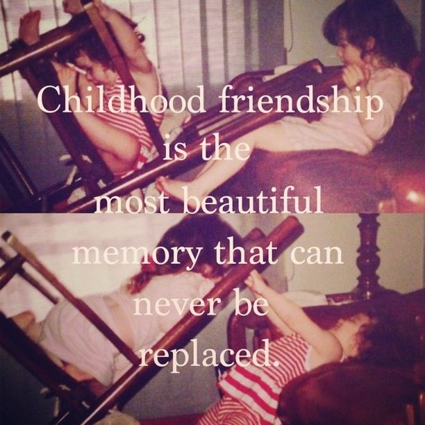 Quotes About Friendship In Childhood : My childhood friend quotes quotesgram