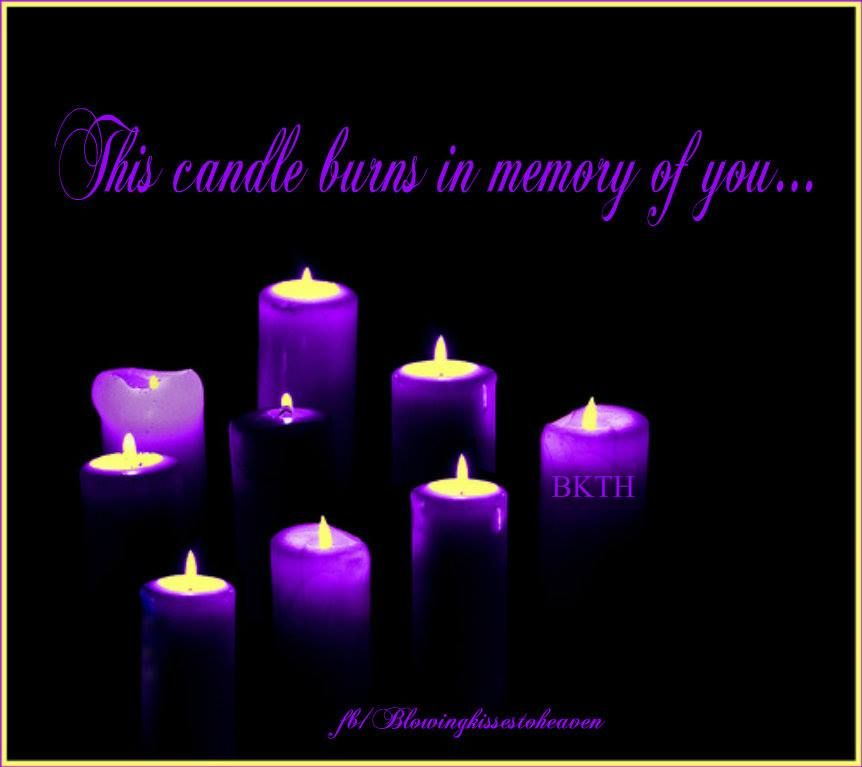 Pin by Blowing Kisses To Heaven on Memory Candles | Pinterest