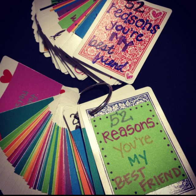 Wedding Gifts For Friends Who Have Everything : Deck of Cards - 52 Reasons You are Friends. My mom made one for me- 52 ...