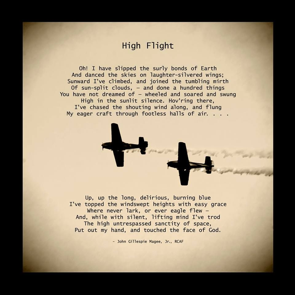 poem high flight The breakdown of high flight by john gillespie magee, jr rcaf when people speak of poetry, they might say things like poetry is snapshots of ideas.
