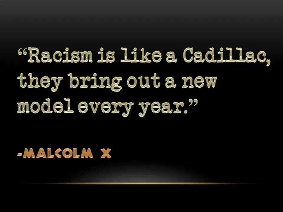 Quotes About Racism Malcolm X Quotesgram