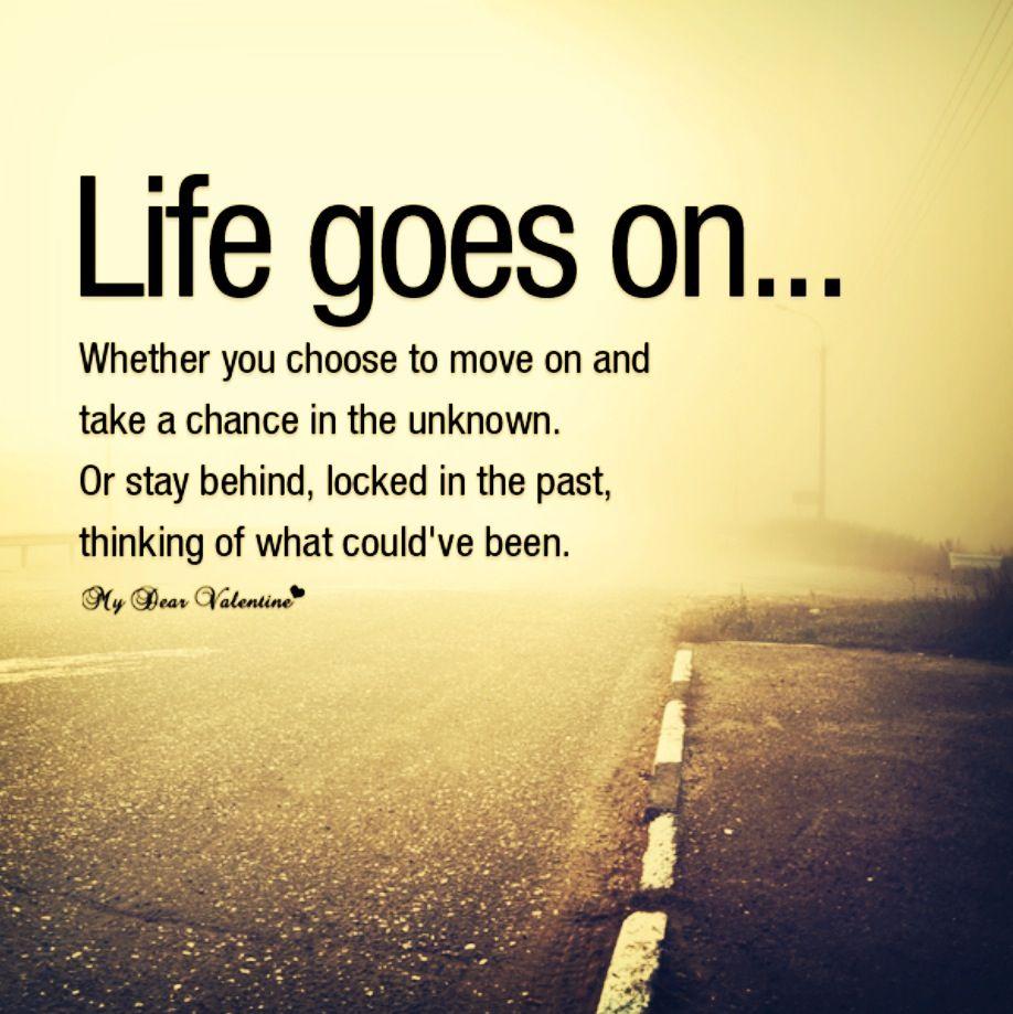 Life goes on  Quotes\/Lyrics  Pinterest