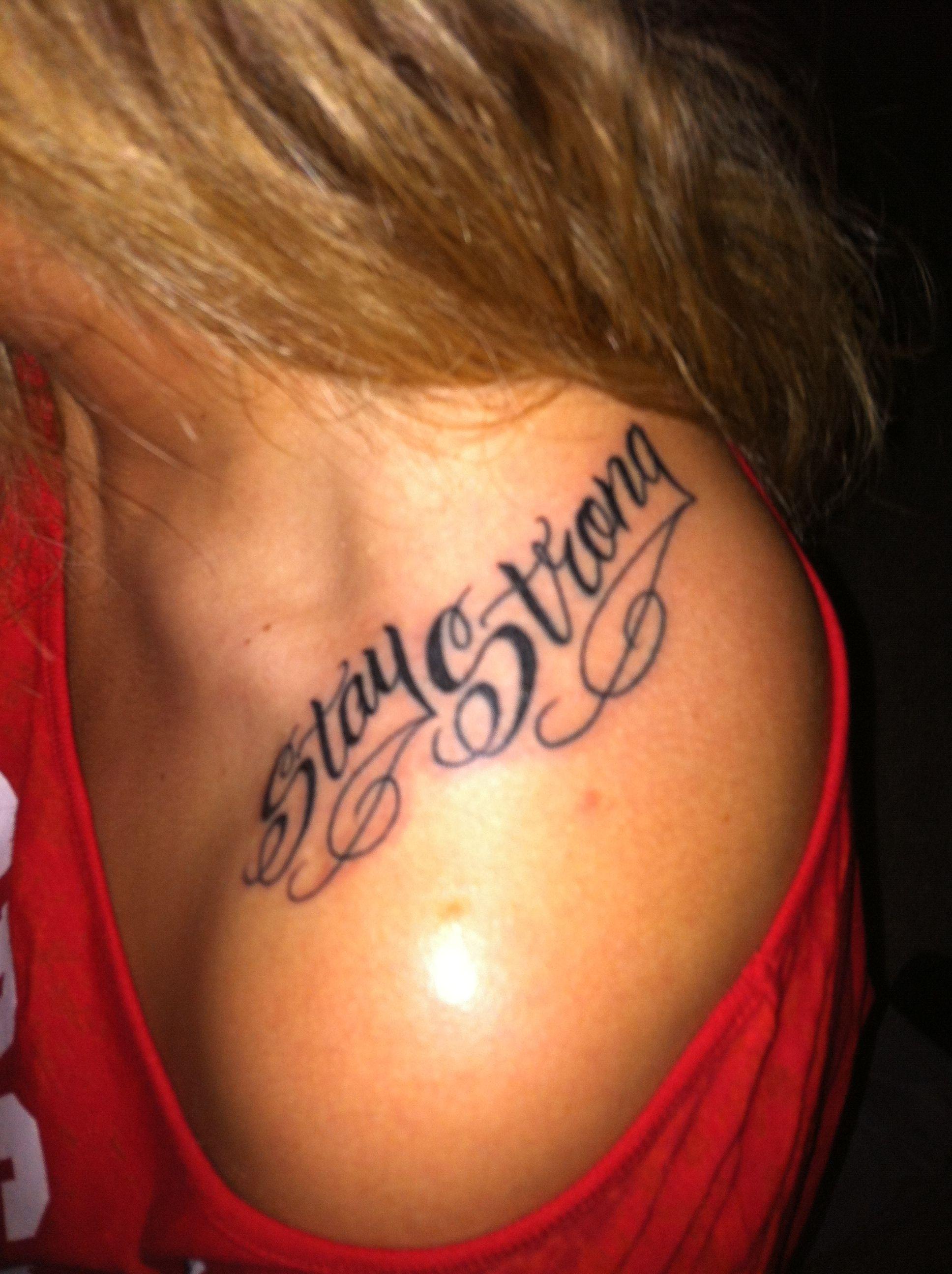 Stay strong tattoo | xoxoxo . | Pinterest