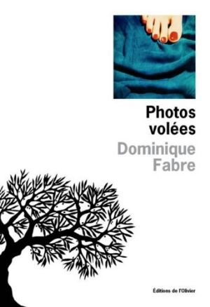 Fabre Dominique - Photos volées