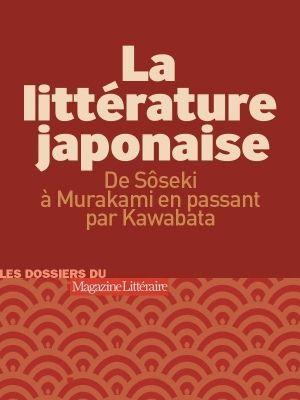 Collectif - La littérature japonaise - De Soseki à Murakami, en passant par Kawabata