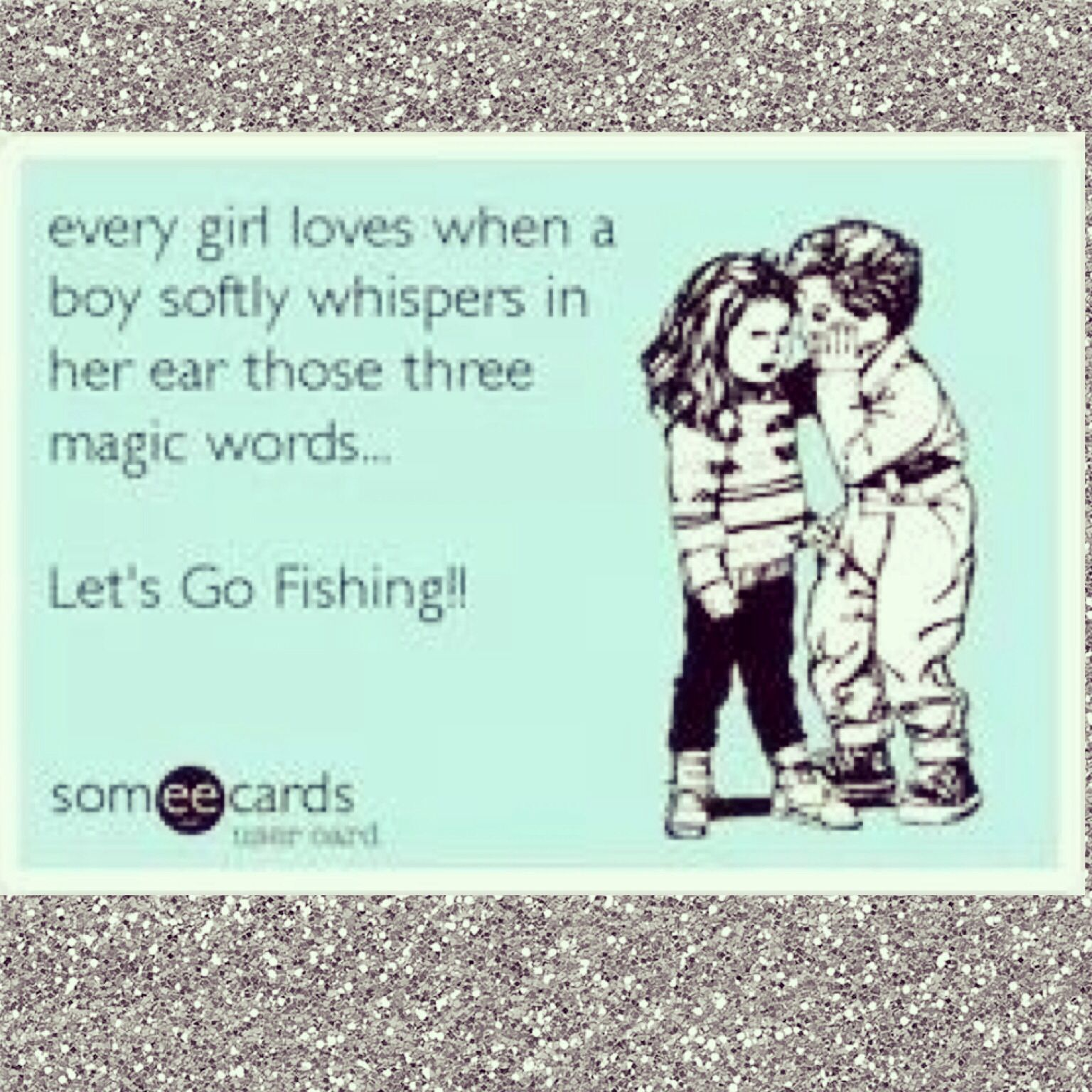 lets go fishing instead of just a wishin