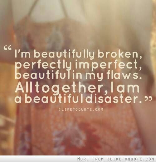 I am a beautiful disaster ;) Quotes and Verses Pinterest