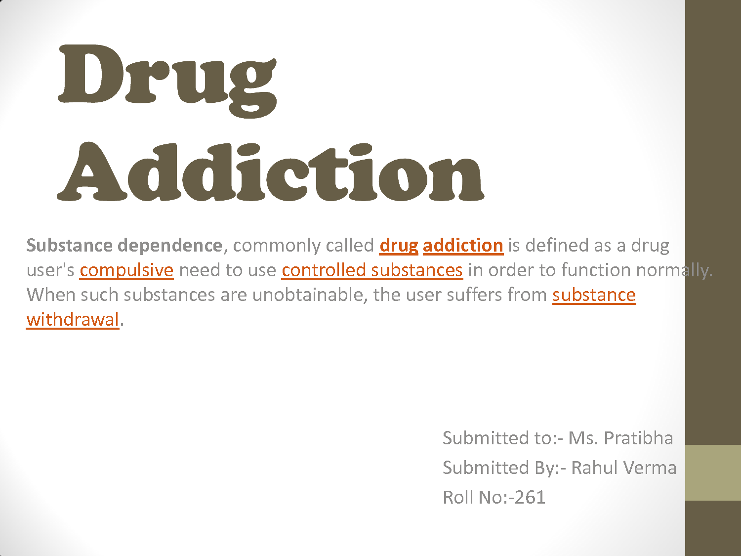 Drug addiction and it s definition im against alcohol drug abuse