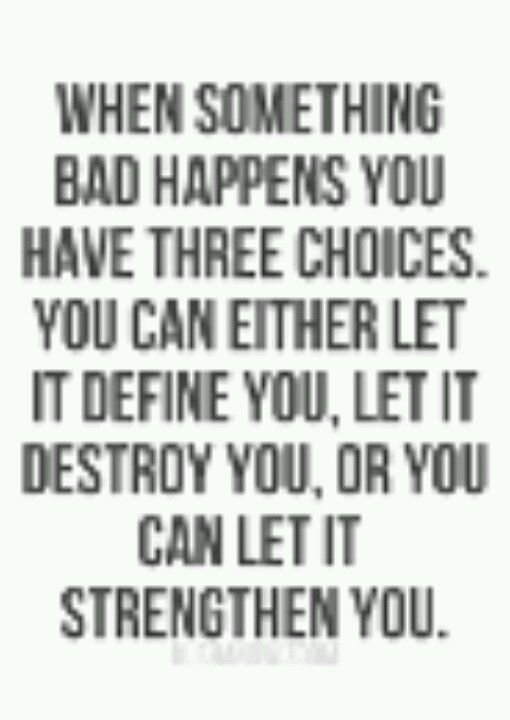 Three choices true quotes and sayings