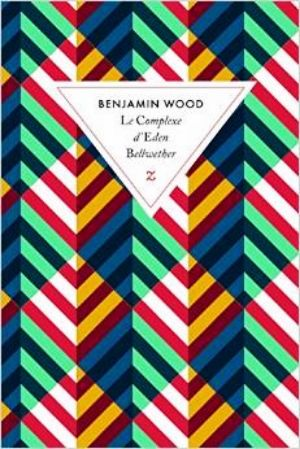 Benjamin Wood - Le complexe d'Eden Bellwether