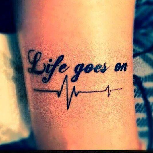 Tattoo Life Goes On: Life Goes On.