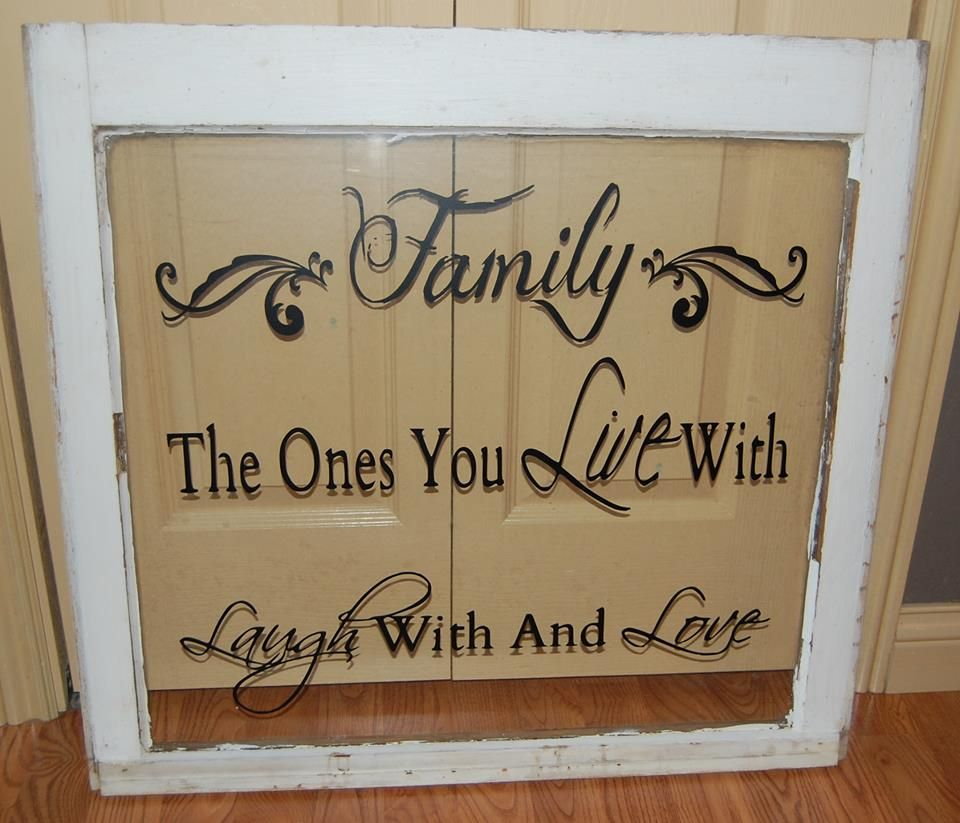 Vinyl on old window family saying born country signs for Window quoter