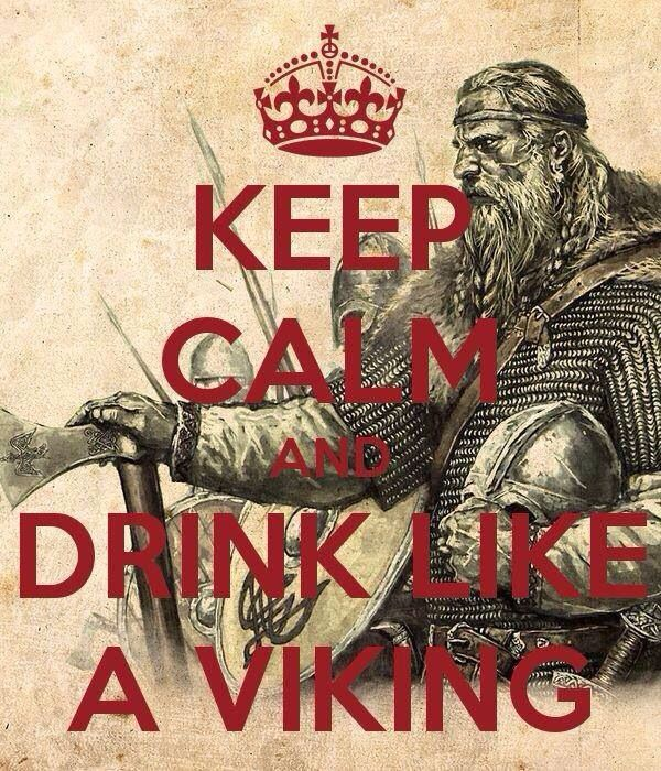 Keep calm and drink like a viking | Norse | Pinterest