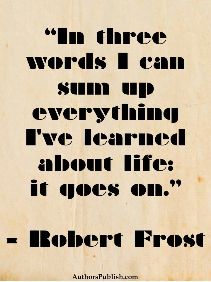 the life experiences of american poet robert frost and his literary work This does not mean, of course, that his poems are lacking in feeling again and  again, one is  primarily of words, and how much things made out of lives and  the world that the lives inhabit  story of the week  major works:  300  volumes published by library of america are widely recognized as america's  literary canon.