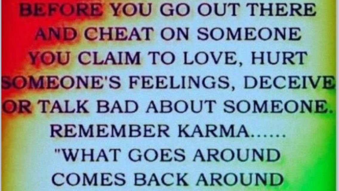 Quotes About Love Karma : Cheating and Karma my life quotes Pinterest