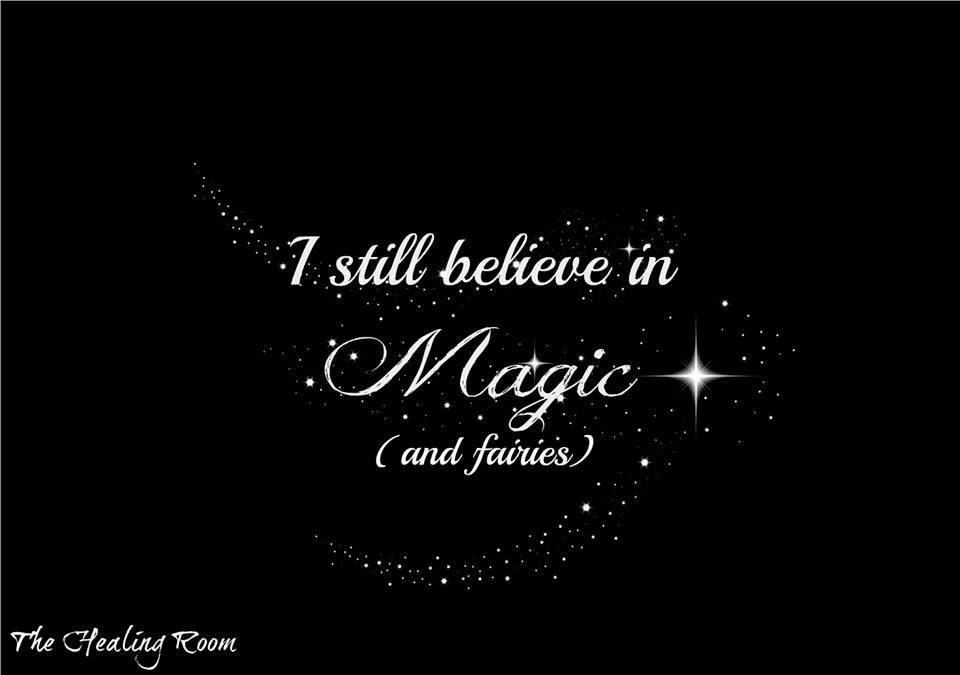 i believe in magic and fairies quotes sayings words pintere. Black Bedroom Furniture Sets. Home Design Ideas