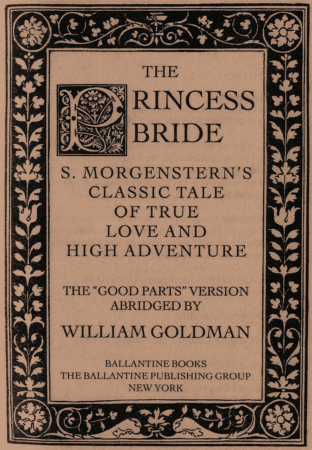 a review of the book princess bride The princess bride: s morgenstern's classic tale of true love and high adventure mass market paperback – oct 1 2007  this is my review of the princess bride the book not the original.