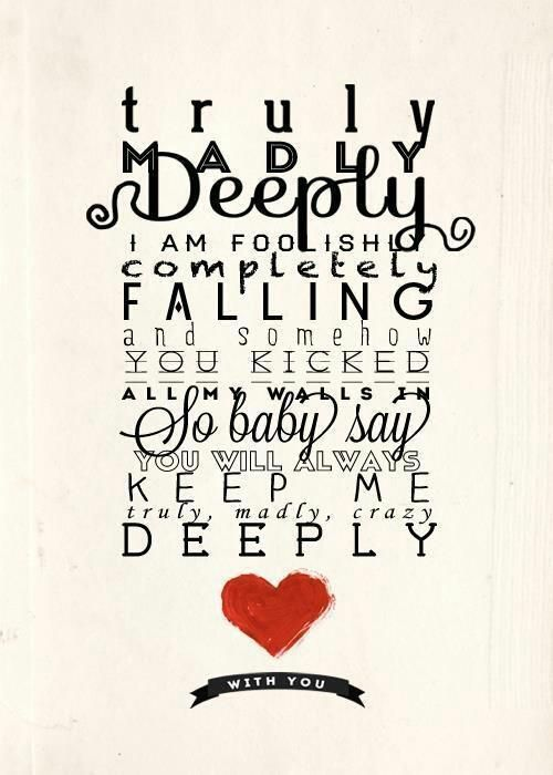 Truly Madly Deeply Song Quotes Quotesgram