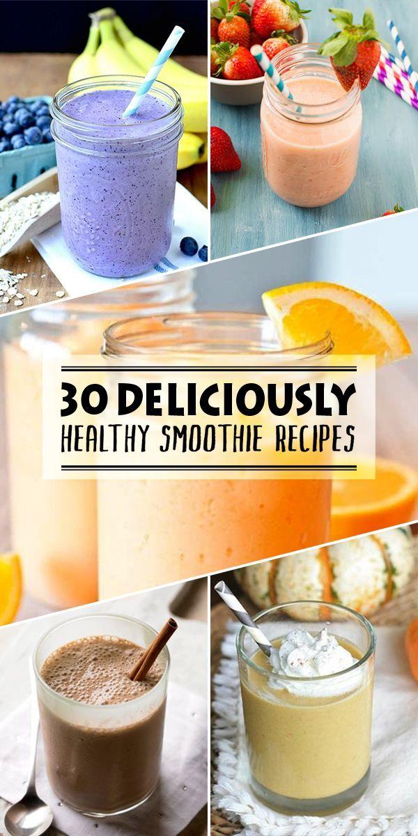 30 Deliciously Healthy Smoothie Recipes