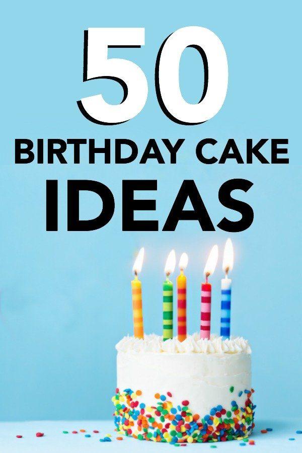 50 Birthday Cake Ideas from SixSistersStuff.com