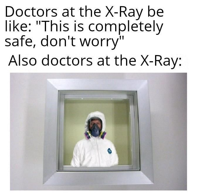 X-rays: totally fine, nothing to see here! #Memes #Medical #Health #XRay