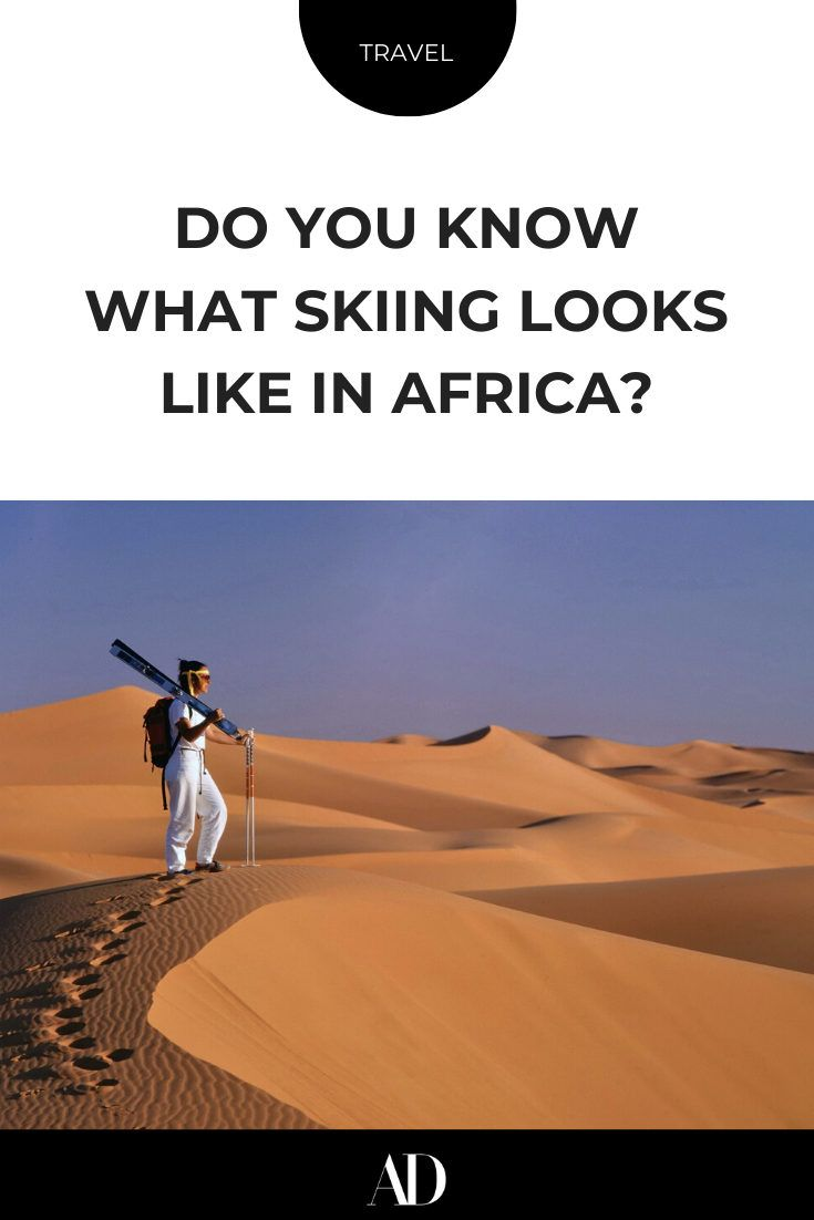 Do you know what skiing looks like in Africa?