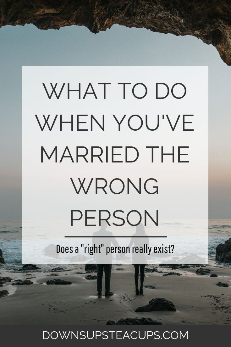 What Should You Do When You've Married The Wrong Person