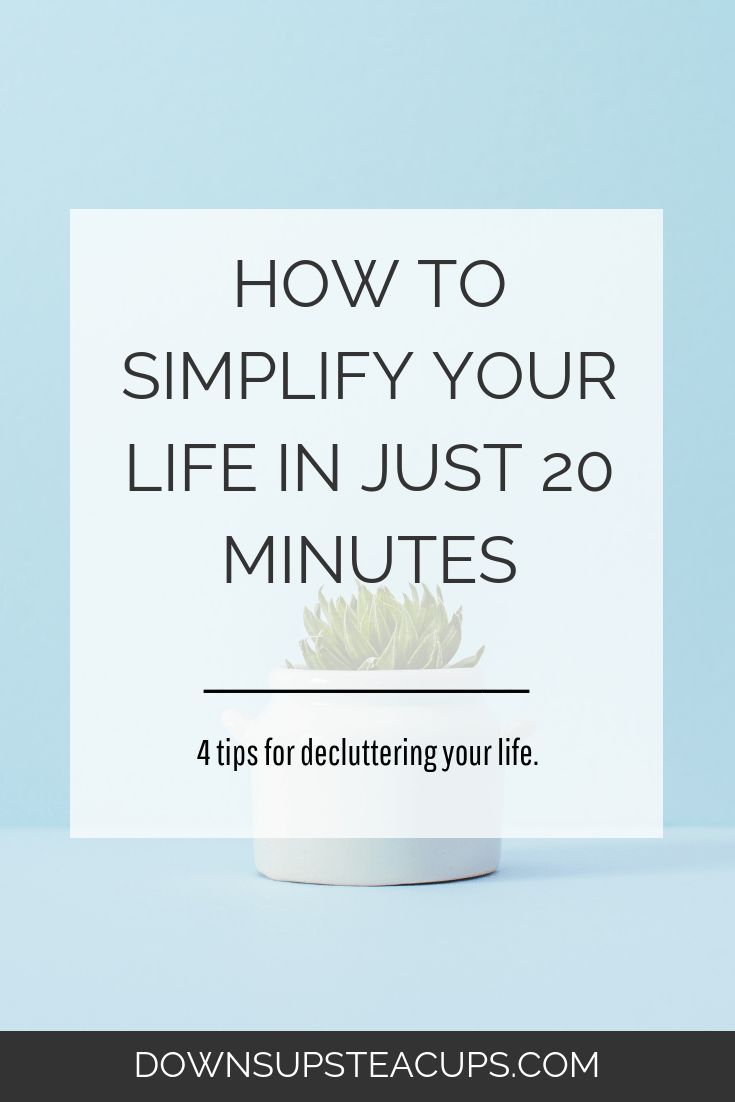 Simplify Your Life In Just 20 Minutes