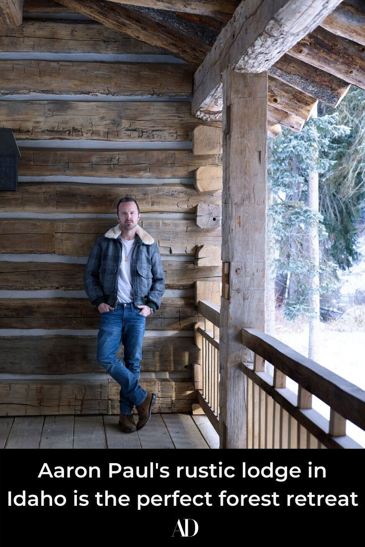 Aaron Paul's rustic lodge in Idaho is the perfect forest retreat