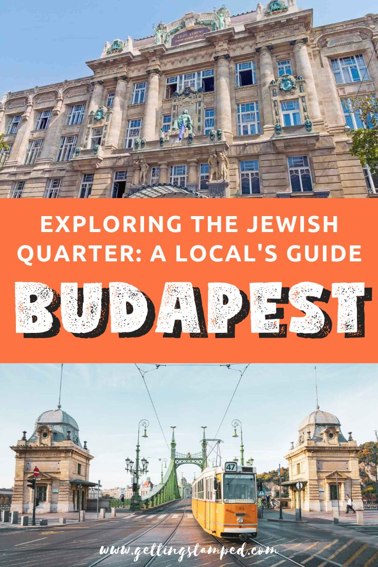 Local's Guide To Budapest's Jewish Quarter | Getting Stamped