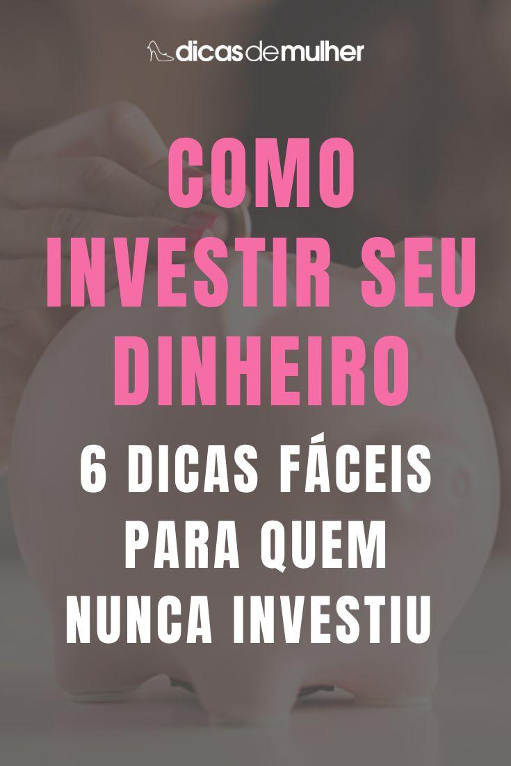 6 dicas indispensáveis para quem quer investir seu dinheiro