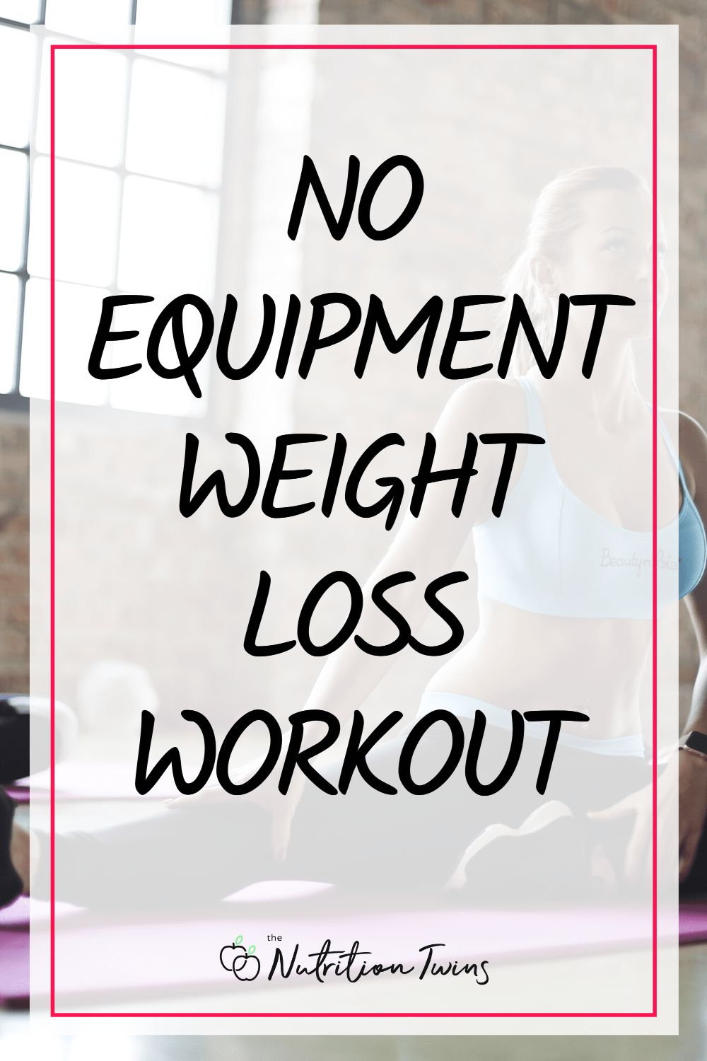 No Equipment Workout for Weight Loss Plans. You can do this strength training at home or outside to get strong and fit and help you with your flat belly weight loss plan. #cardio #strenghtraining #workout For MORE RECIPES, fitness & nutrition tips please SIGN UP for our FREE NEWSLETTER www.NutritionTwins.com
