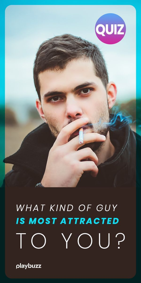What Kind Of Guy Is Most Attracted To You?