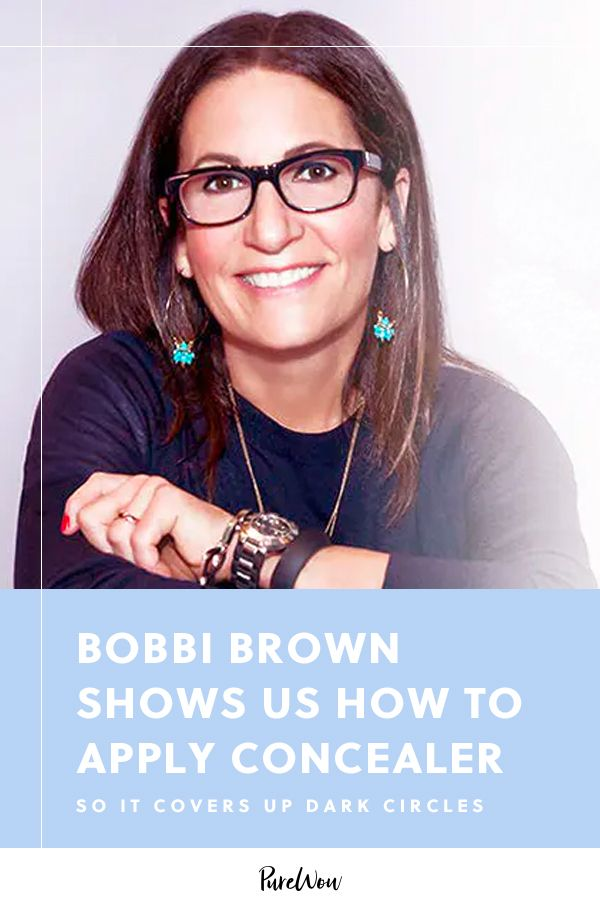 Dear Bobbi: Please Tell Me How to Apply Concealer So It Covers Up Dark Circles