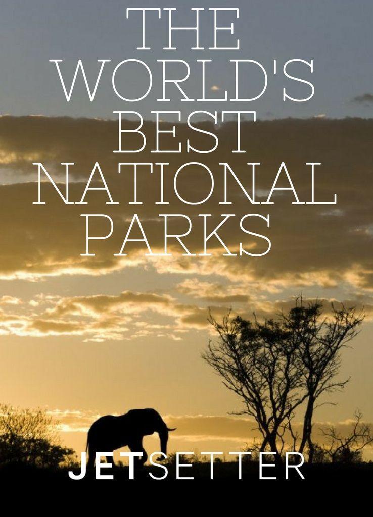 13 Best National Parks in the World | Jetsetter.com
