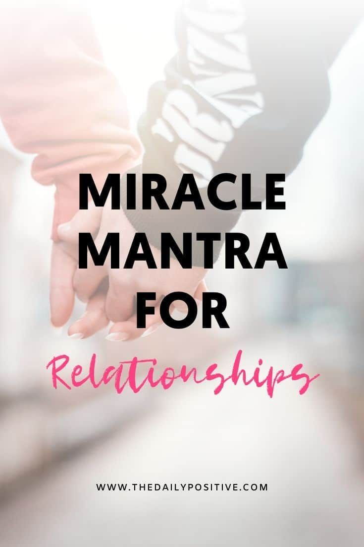 Miracle Mantra for Relationships - The Daily Positive