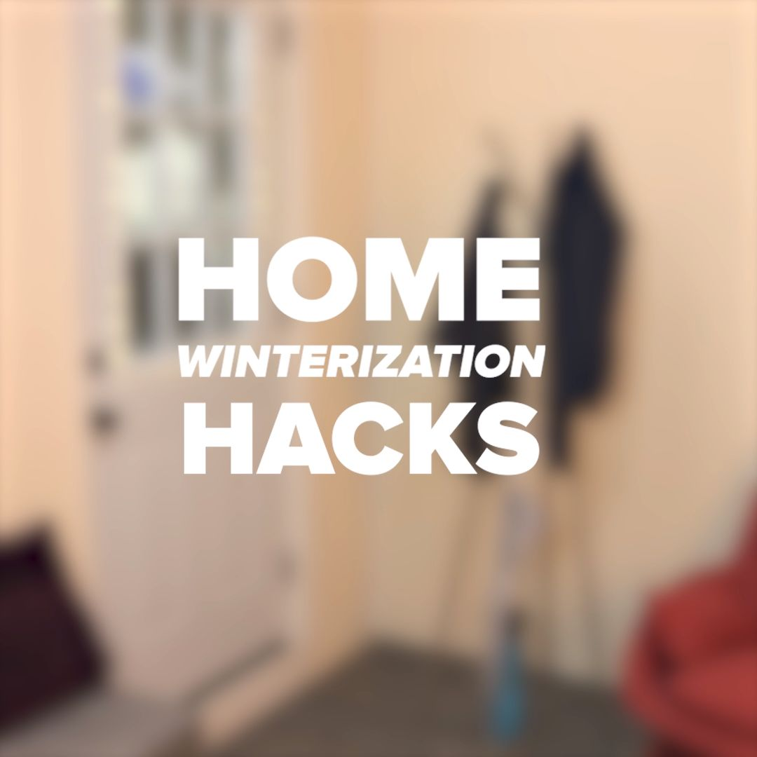Home Winterization Hacks In 15 Minutes Or Less