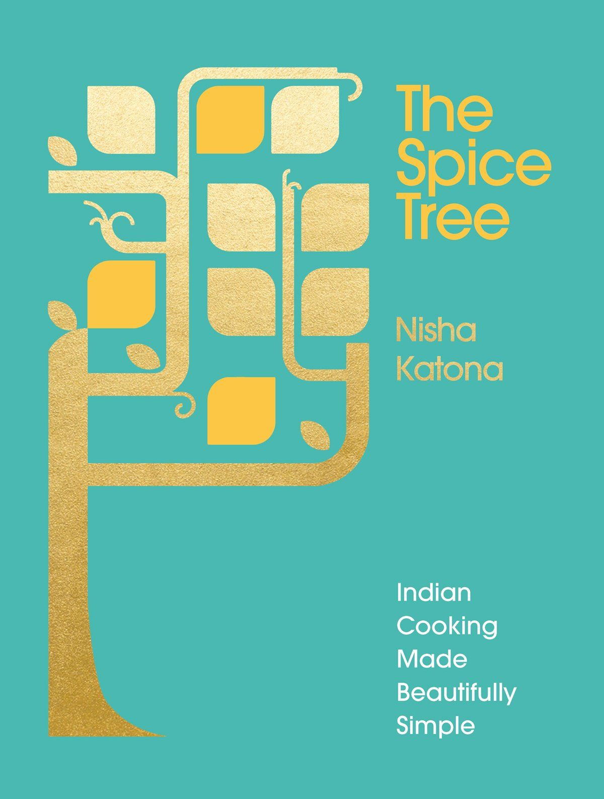 The Spice Tree by Nisha Katona: There's something very touching about the way Nisha Katona explains, in her introduction to The Spice Tree, about how she first came to write this book on Indian spicing. It is, she says, an important legacy for her daughters, a way she can pass on something essential of their ancient heritage.