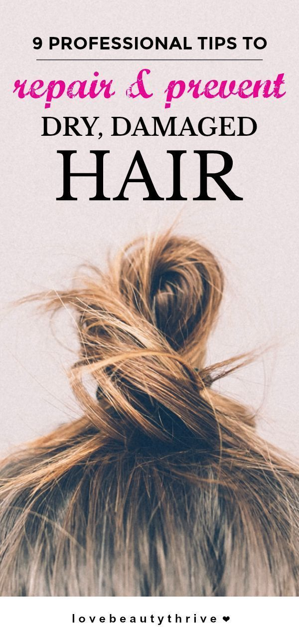 9 Professional Tips That Will Repair & Prevent Dry, Damaged Hair • love beauty thrive