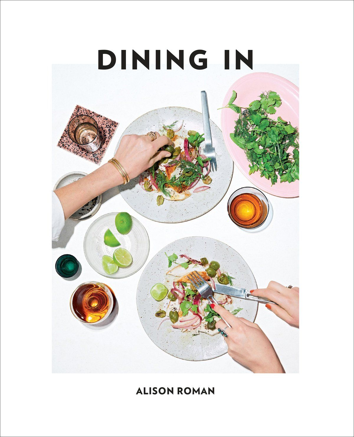 Dining In by Alison Roman: Alison Roman is just the person you want in the kitchen with you as you cook: her recipes are a riot of flavour; her voice encouraging, warm and witty.