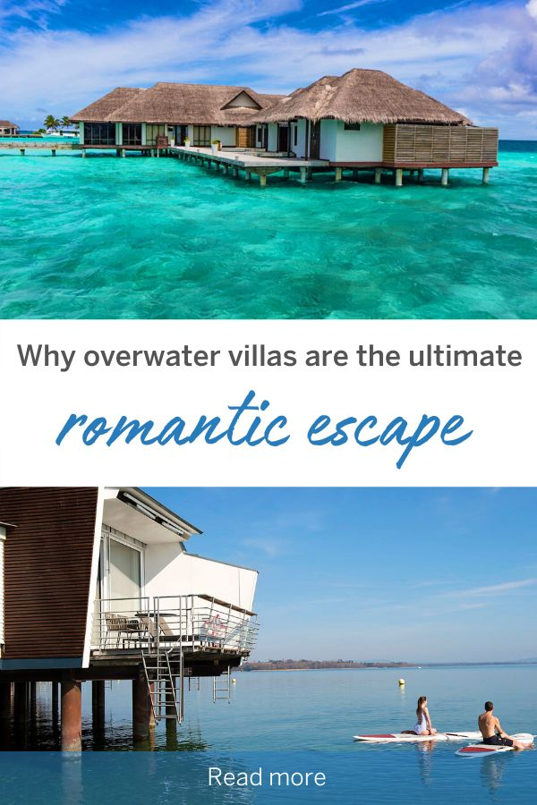Why overwater villas are the ultimate romantic escape