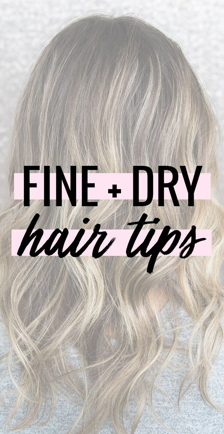Tips for hair that is both fine and dry