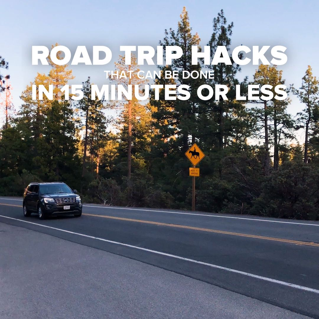 Road Trip Hacks That Can Be Done In 15 Minutes Or Less